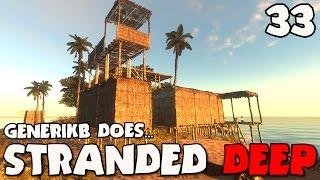 "Stranded Deep Gameplay Ep 33 - ""Stranded Deep MODS!!!"""