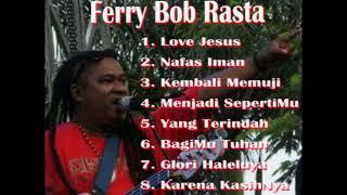 "Download GOSPEL REGGAE MUSIC 2020""Ferry Bob Rasta""Love Jesus,Nafas Iman"