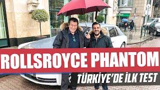 7 Milyon TL'lik Yeni Rolls Royce Phantom | Türkiye'de İlk Test