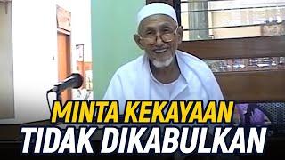 Minta Kekayaan Tidak Dikabulkan; Habib Anis Bin Alwi Al-Habsyi