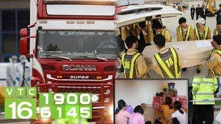 Vụ 39 người chết ở Anh: 16 thi thể đầu tiên đã về nước | VTC16