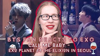 I owe an apology... 🍷 EXO - Call Me Baby [LIVE Performance] ● My Honest Reaction as a BTS Fan