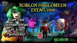Roblox Halloween Event 2018! Get the Clown Head in under 2 Minutes!!