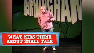 What Kids Think About 'Small Talk' | James Gregory
