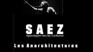 SAEZ - Les anarchitectures -  Apocalypse rmx by Lachance, Petrol Atom