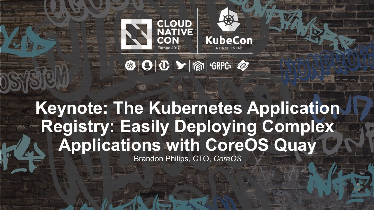 Keynote: The Kubernetes Application Registry: Easily Deploying Complex  Applications with CoreOS Quay