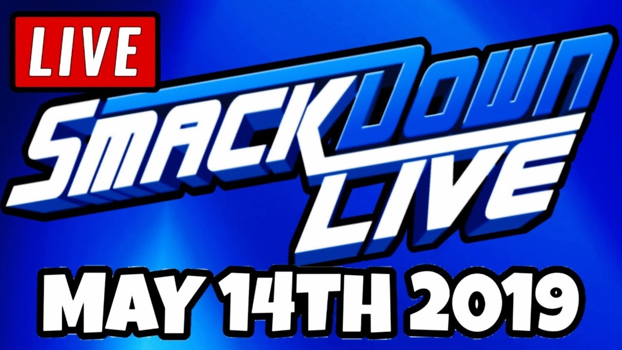 WWE Smackdown Live Stream May 14th 2019 - Full Show Live Reaction