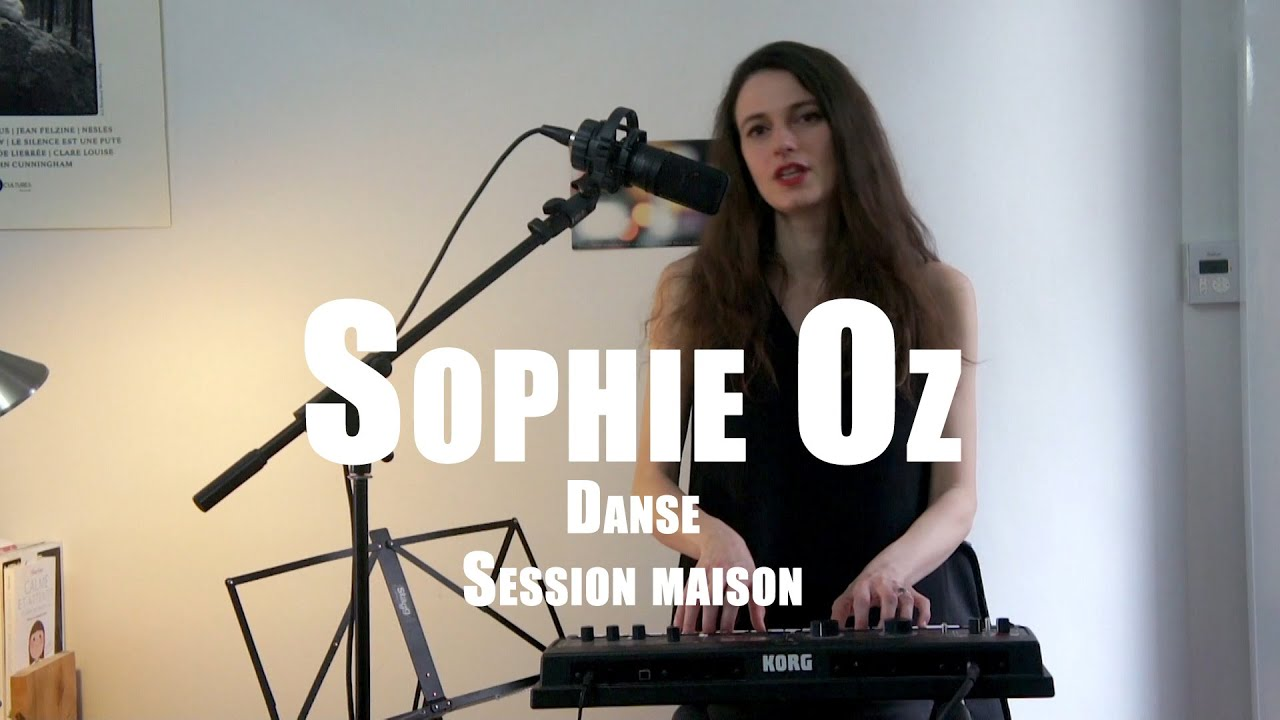 #1082 Sophie Oz - Danse (Session maison)