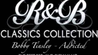 Bobby Tinsley - Addicted