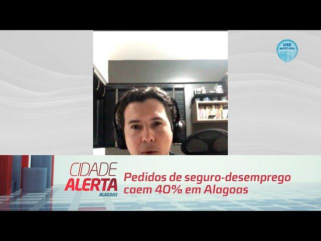 Pedidos de seguro-desemprego caem 40% em Alagoas