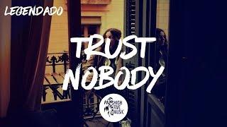 Cashmere Cat - Trust Nobody ft. Selena Gomez, Tory Lanez [Tradução]