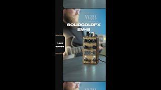 Three Sounds Series: SolidGoldFX EM-III #shorts