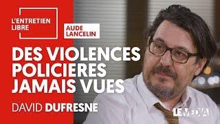GILETS JAUNES : DES VIOLENCES POLICIÈRES JAMAIS VUES - DAVID DUFRESNE