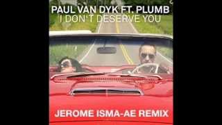 [6.84 MB] Paul Van Dyk feat. Plumb - I Don't Deserve You (Jerome Isma-Ae Remix)