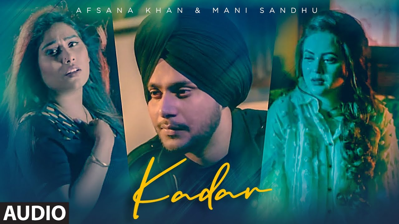 Kadar (Full Audio Song) Mani Sandhu, Afsana Khan | Farik Singh | Mirza | Latest Punjabi Songs