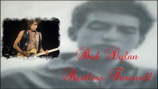 Bob Dylan - Restless Farewell (Lyrics)