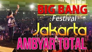 Download lagu JAKARTA AMBYAR TOTAL - Big Bang Festival Kemayoran 2019
