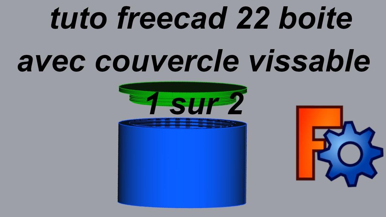 tuto freecad 22 boite avec couvercle vissable 1 sur 2