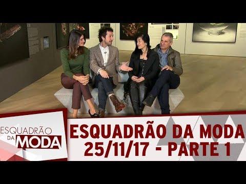 Esquadrão da Moda (25/11/17) | Parte 1