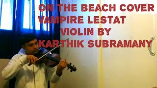 """On The Beach"", Queen of the Damned - vampire Lestat violin solo cover (Indian violin!)"