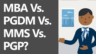 MBA Vs. PGDM Vs. MMS Vs. PGP [Difference, Curriculum, Fees, Value, Placements]
