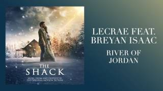 Lecrae Feat. Breyan Isaac - River of Jordan (From The Shack) A Cabana - Lyric - Legendado