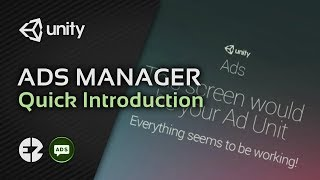 How to Manage Ads in Unity - Quick Introduction to Ez Ads - Professional Ads Manager for Unity