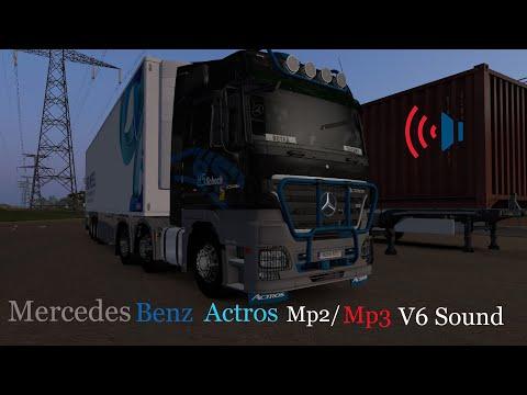 ETS2 1.39 Mercedes Benz Actros Mp2/Mp3 V6 Sound Mod🔊