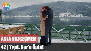 Download Video Yiğit, Nur'u Öptü! | Asla Vazgeçmem 42.Bölüm Sonu MP3 3GP MP4