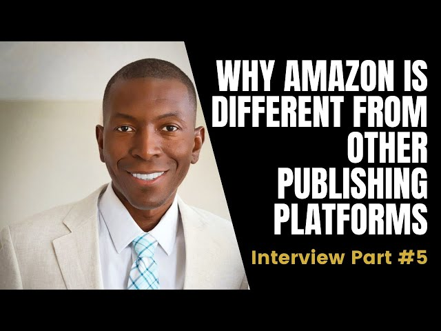 Why Amazon is Different from Other Publishing Platforms | Interview with Sam Cunningham | 5/6