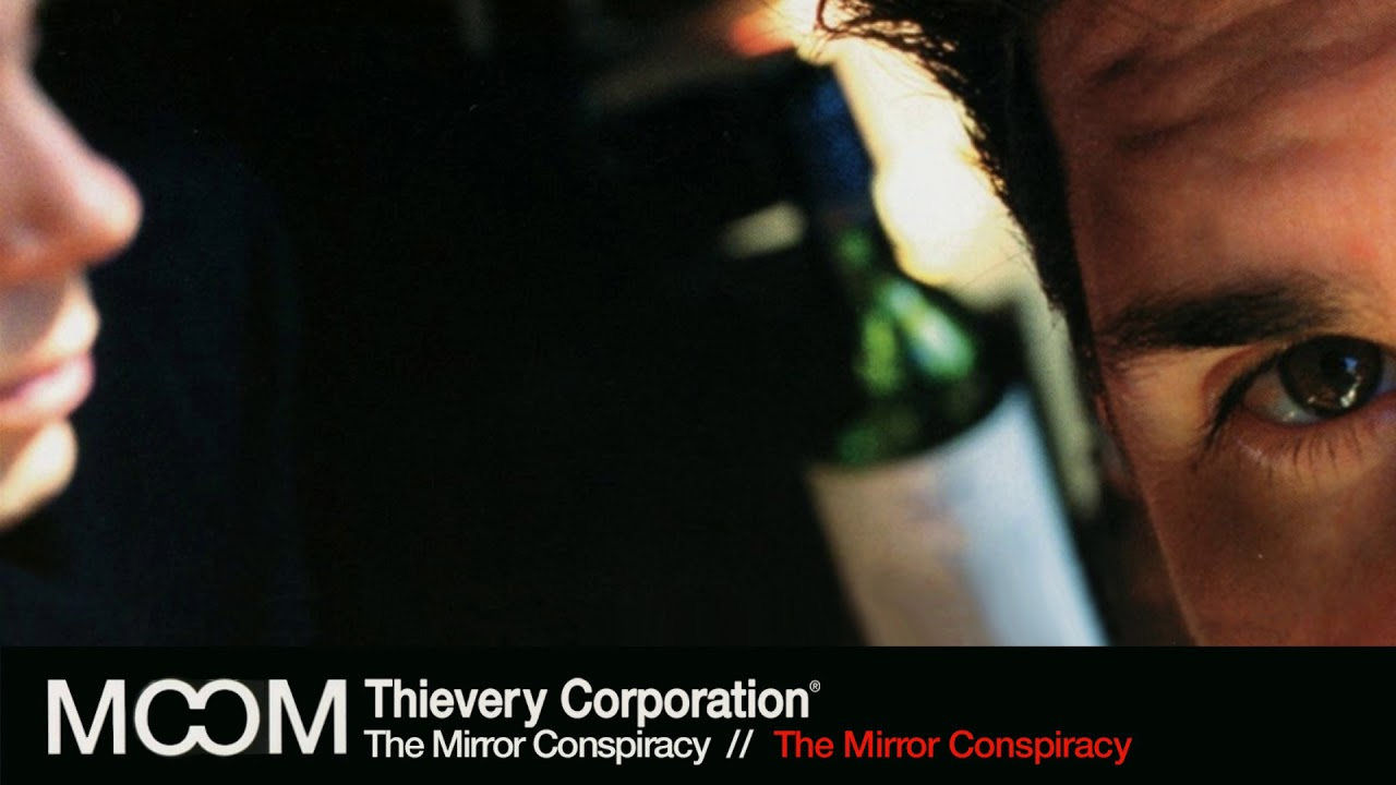 thievery-corporation-the-mirror-conspiracy-official-audio-thievery-corporation