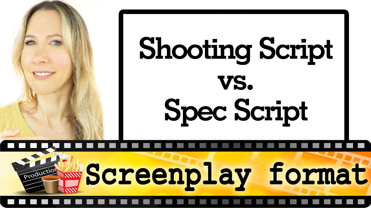 film shooting script vs spec script screenplay format youtube