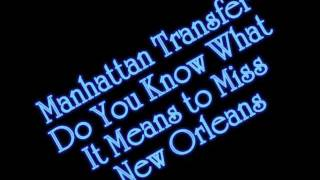 Watch Manhattan Transfer Do You Know What It Means To Miss New Orleans video