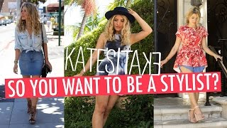 So You Want To Be A Stylist? | Kate's Take | Mr Kate