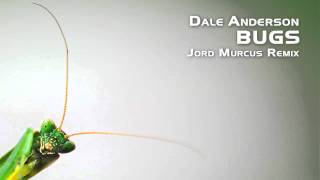 Dale Anderson - Bugs (Jord Murcus Remix)