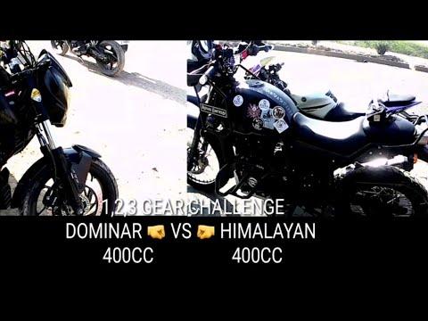 Bajaj Dominar VS  Himalayan 1,2,3 Gear TOP Spd Challenge