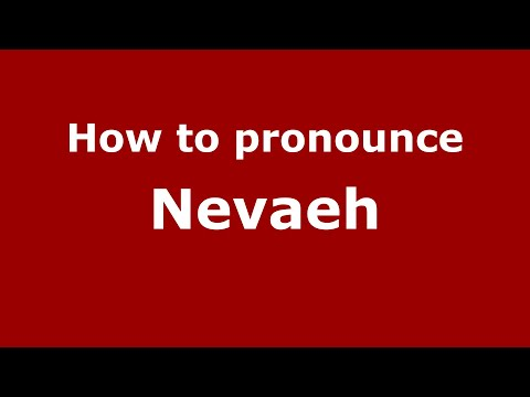 Pronounce Names - How to Pronounce Nevaeh