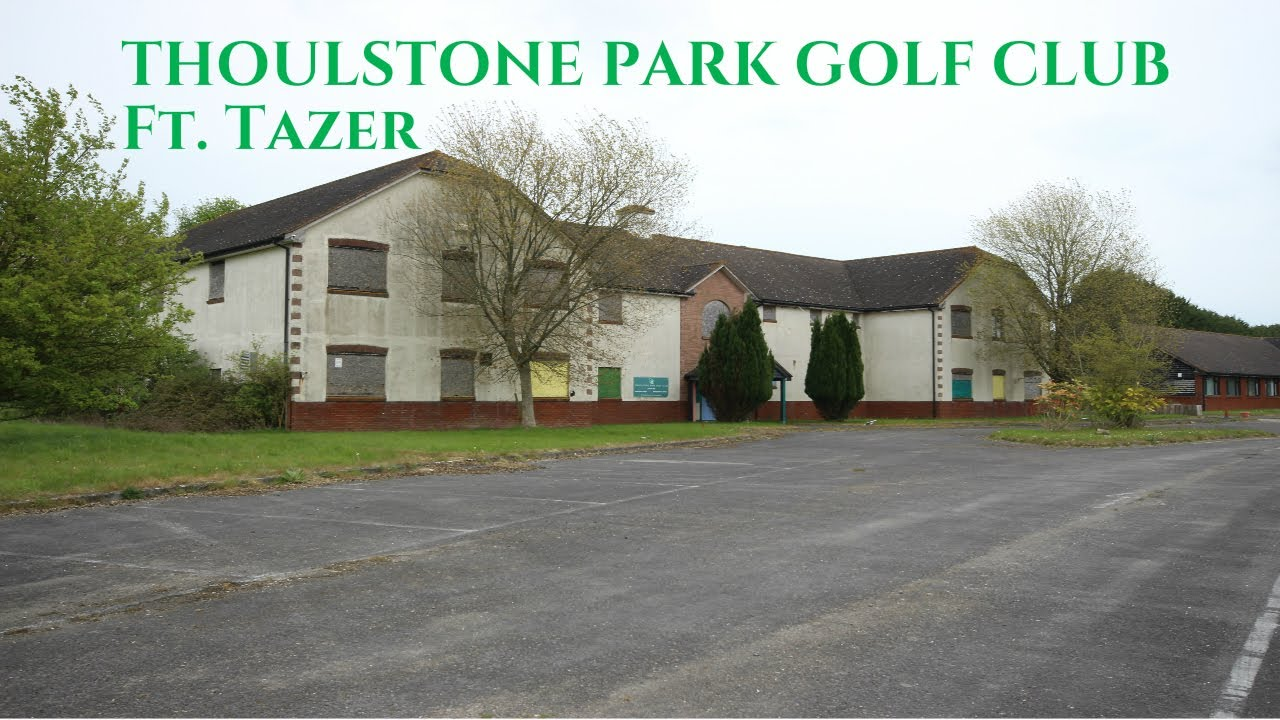 THE ABANDONED THOULSTONE PARK GOLF CLUB Ft Tazer