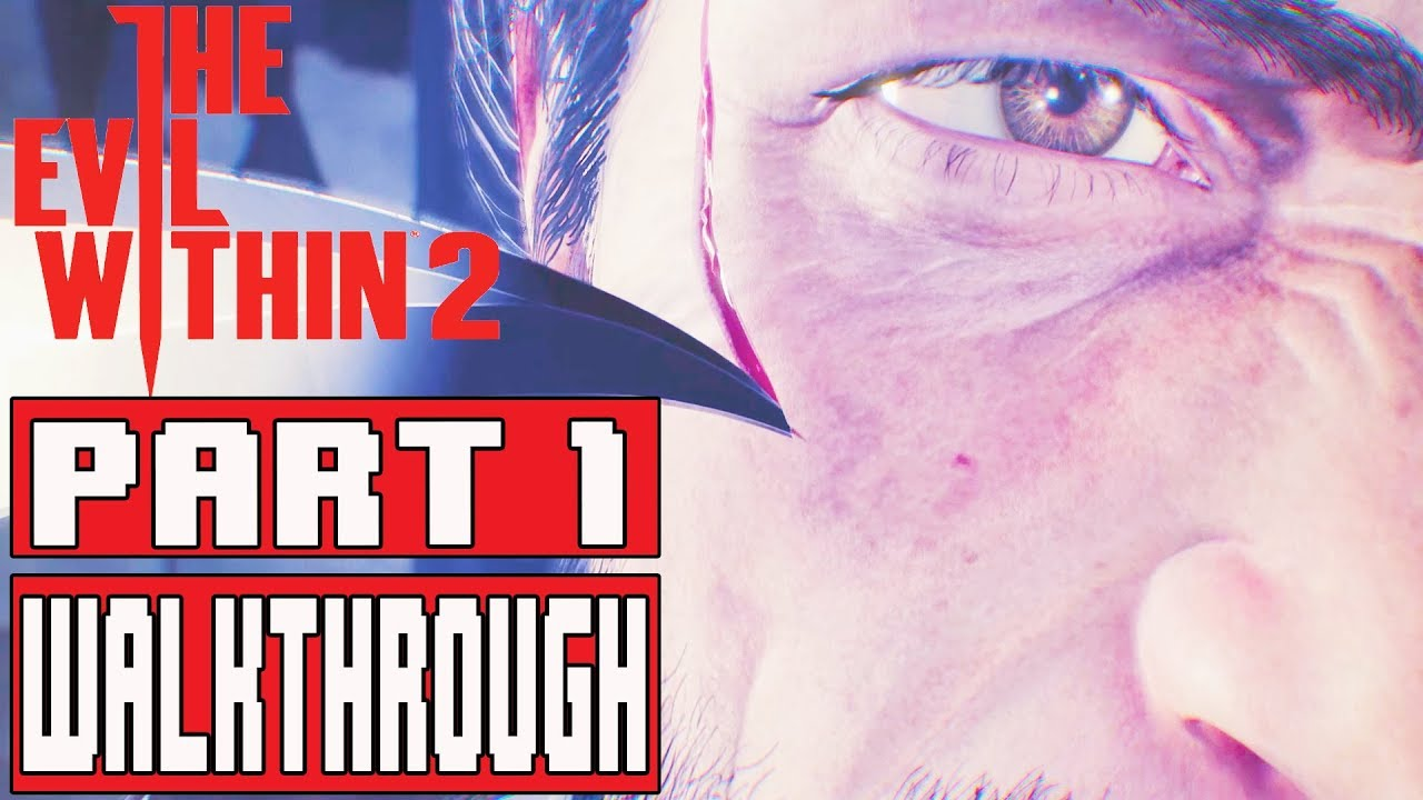 The Evil Within 2 Obscura: THE EVIL WITHIN 2 EARLY Gameplay Walkthrough Part 1 (w