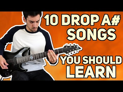 10 DROP A# SONGS YOU SHOULD LEARN!