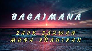 Bagaimana - Zack Zakwan & Muna Shahirah (Lirik Lagu)