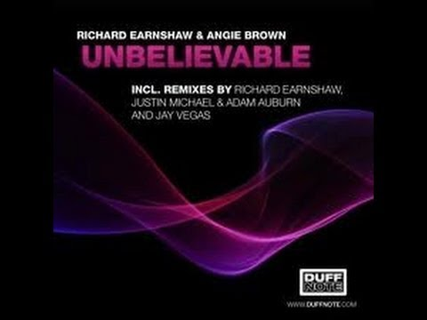 Richard Earnshaw & Angie Brown - Unbelievable