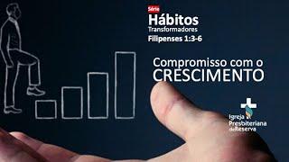COMPROMISSO COM O CRESCIMENTO | CULTO AO VIVO 06/09/2020
