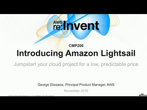 AWS re:Invent 2016: NEW LAUNCH!  Introducing Amazon Lightsail (CMP206)
