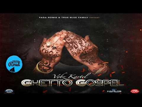 Vybz Kartel - Ghetto Gospel - March 2017