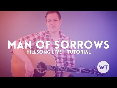 Man of Sorrows - Hillsong Live - Tutorial