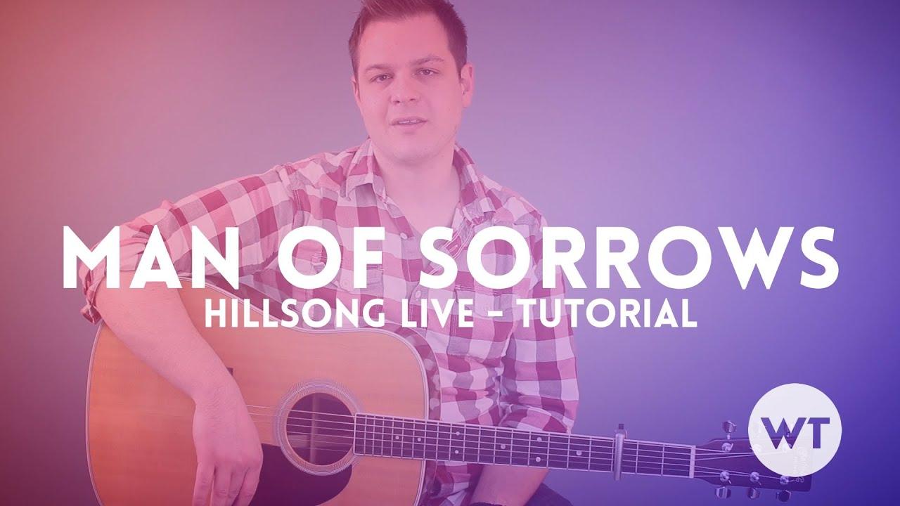 Man Of Sorrows Hillsong Live Tutorial Youtube