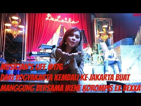 MUSICIAN'S LIFE #176   Dari Yogyakarta kembali ke Jakarta buat manggung sama Irene ex Bexxa