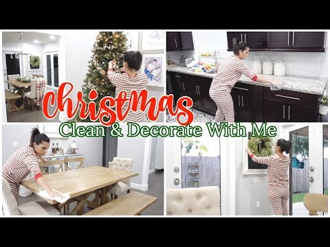 Christmas Clean & Decorate With Me 2019