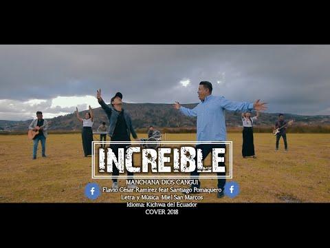 INCREIBLE/ Flavio César Ramírez feat Santiago Pomaquero